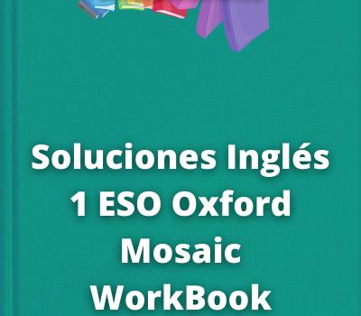 Soluciones Inglés 1 ESO Oxford Mosaic WorkBook