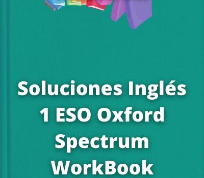 Soluciones Inglés 1 ESO Oxford Spectrum WorkBook
