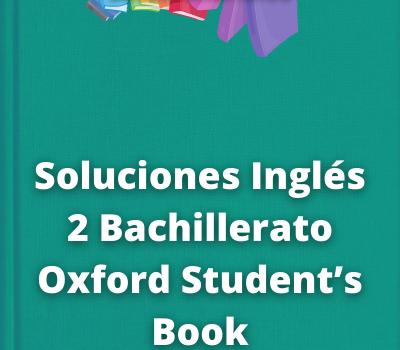 Soluciones Inglés 2 Bachillerato OxfordStudent's Book
