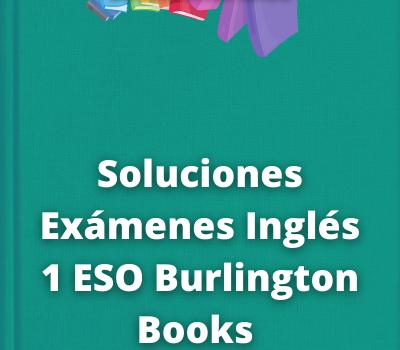 Soluciones Exámenes Inglés 1 ESO Burlington Books