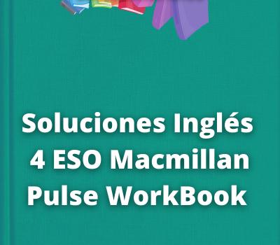 Soluciones Inglés 4 ESO Macmillan Pulse WorkBook