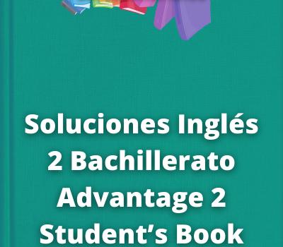 Soluciones Inglés 2 Bachillerato Advantage 2Student's Book