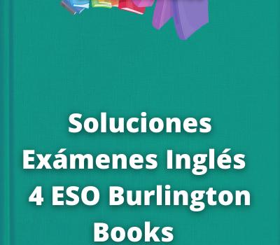Soluciones Exámenes Inglés 4 ESO Burlington Books