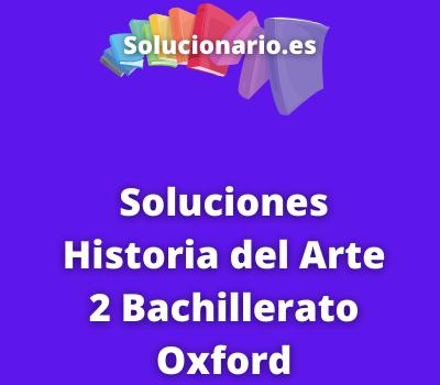 Soluciones Historia del Arte 2 Bachillerato Oxford
