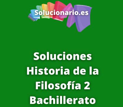 Soluciones Historia de la Filosofía 2 Bachillerato Santillana