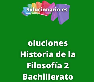 oluciones Historia de la Filosofía 2 Bachillerato Bruño