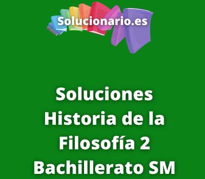 Soluciones Historia de la Filosofía 2 Bachillerato SM SAVIA