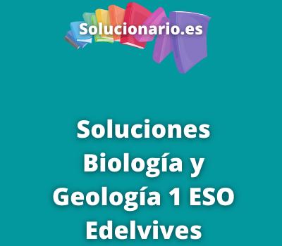 Soluciones Biología y Geología 1 ESO Edelvives