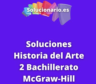 Soluciones Historia del Arte 2 Bachillerato McGraw-Hill
