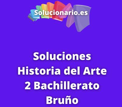 Soluciones Historia del Arte 2 Bachillerato Bruño