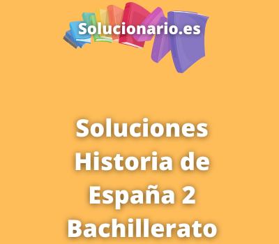 Soluciones Historia de España 2 Bachillerato Bruño