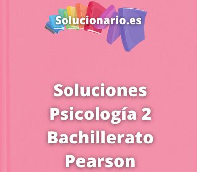 Soluciones Psicología 2 Bachillerato Pearson