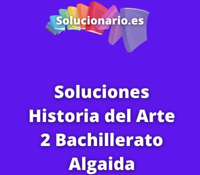 Soluciones Historia del Arte 2 Bachillerato Algaida