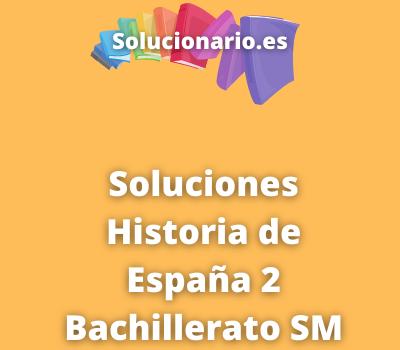 Soluciones Historia de España 2 Bachillerato SM SAVIA